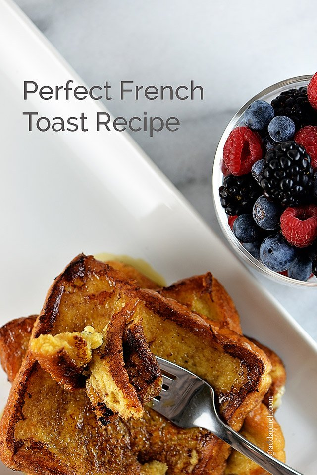 French Toast Recipe from ©addapinch.com