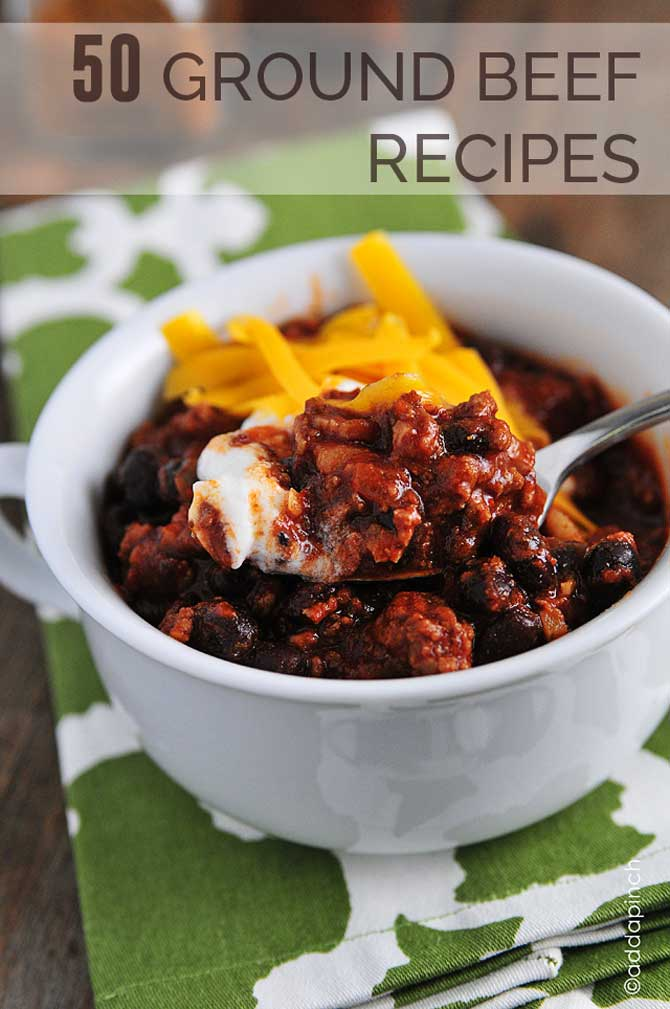 50 ground beef recipes add a pinch for What meals can i make with ground beef