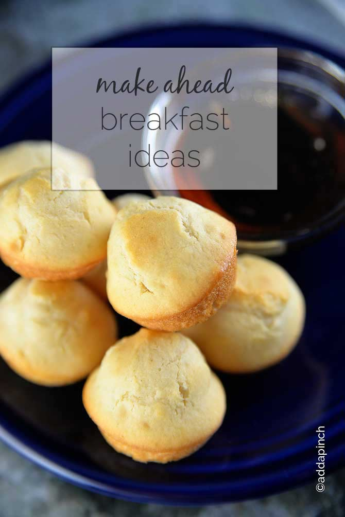 Make Ahead Breakfast Ideas from addapinch.com