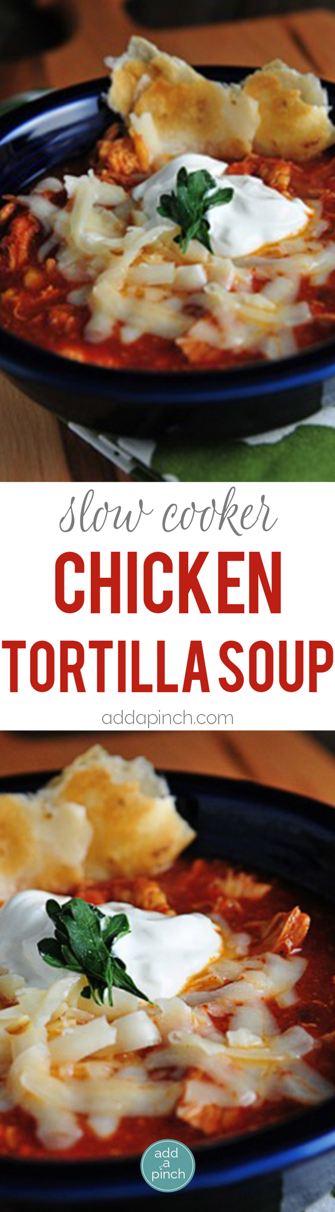 Slow Cooker Chicken Tortilla Soup Recipe - Chicken Tortilla Soup makes a scrumptious soup with little effort. This easy chicken tortilla soup is simple, spicy and scrumptious. // addapinch.com