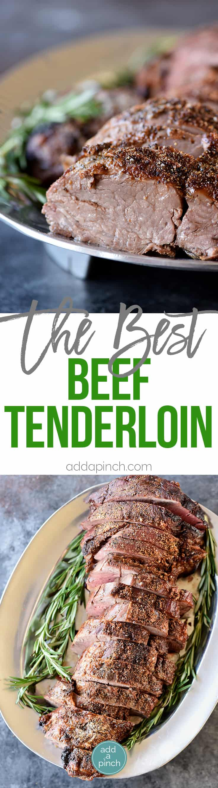 Beef Tenderloin Recipe - Beef Tenderloin makes a special meal that everyone loves. Cooked simply with just a few ingredients, this beef tenderloin recipe is sure to become a favorite. // addapinch.com