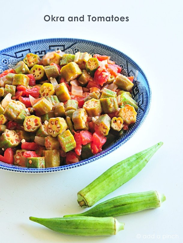Okra And Tomatoes Recipe Add A Pinch