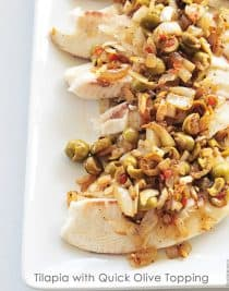 Tilapia with Quick Olive Topping is ready in minutes and perfect for a quick and easy weeknight supper.