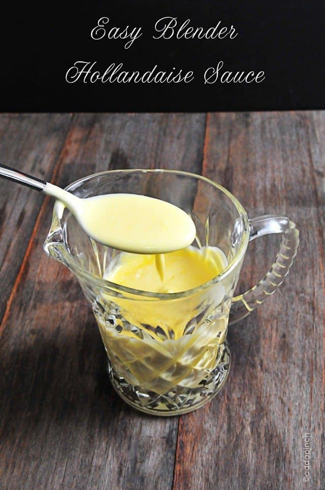 Easy Blender Hollandaise Sauce Recipe Cooking Add A Pinch