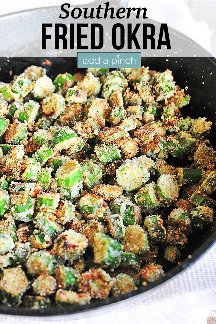 Fried Okra in cast iron skillet - with text - addapinch.com