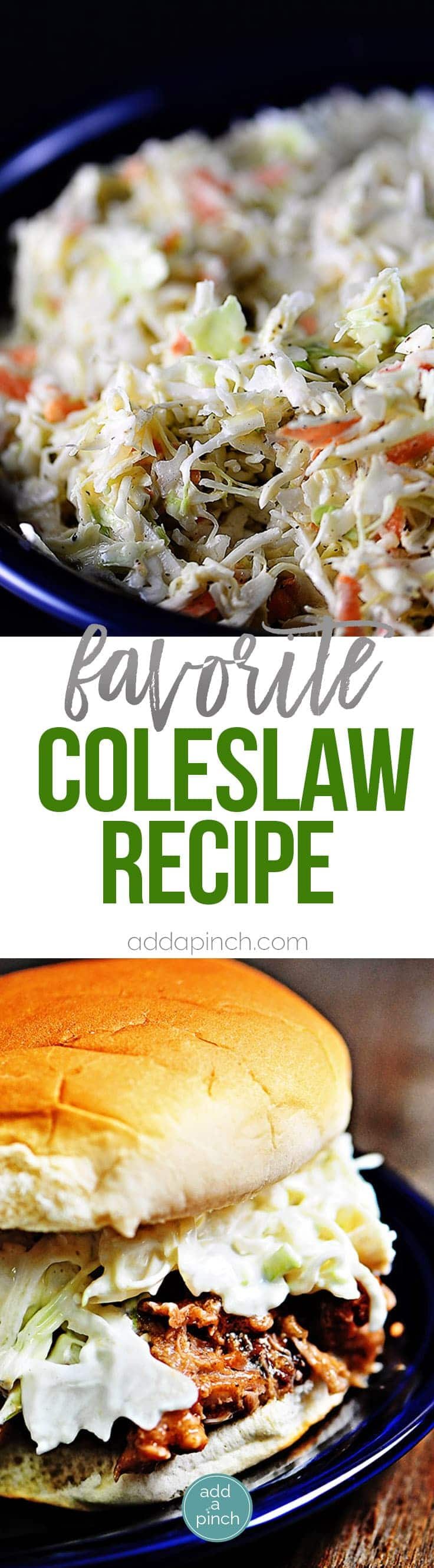 Coleslaw Recipe - A classic coleslaw recipe. Made of cabbage and topped with a delicious dressing, this coleslaw recipe is one you'll use again and again. // addapinch.com