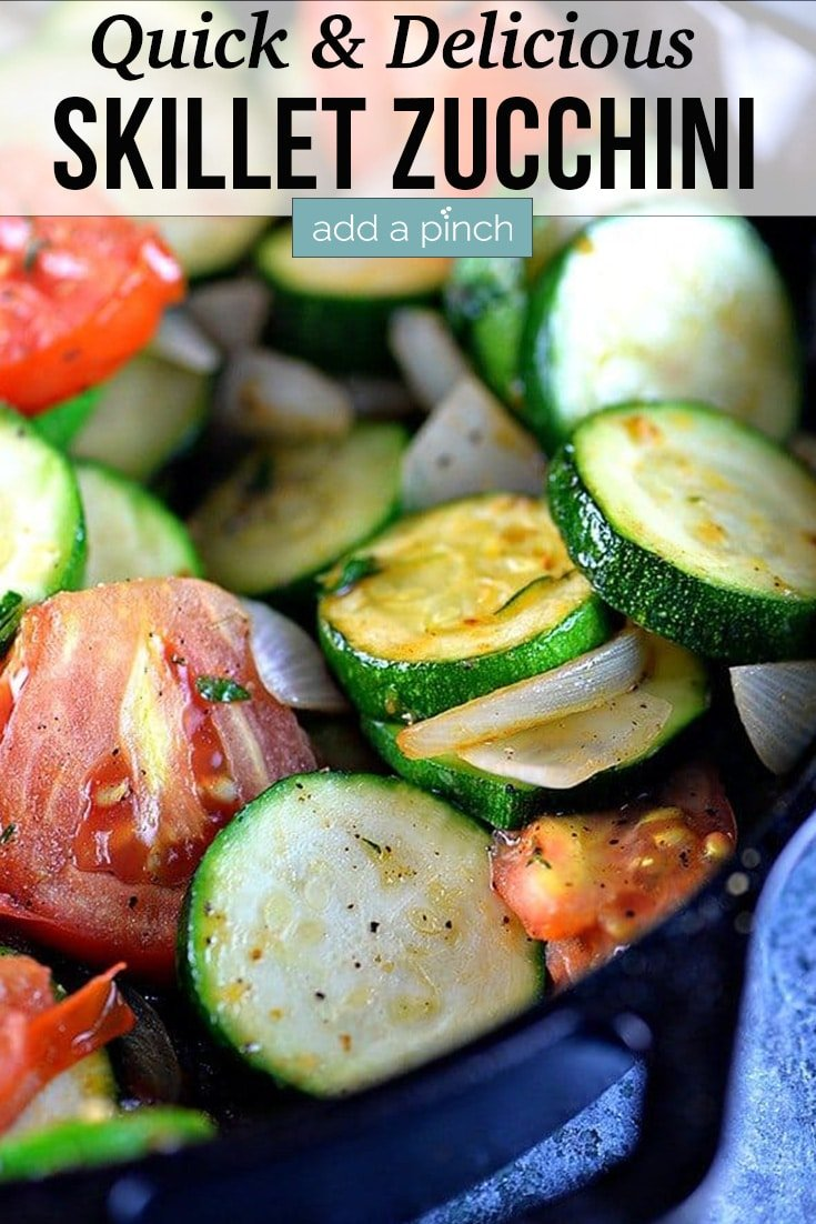 Skillet with zucchini, tomatoes, onions - with text - addapinch.com
