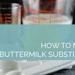 Homemade Buttermilk Substitute Recipe