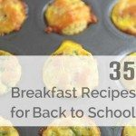 35 Breakfast Recipes for Back to School