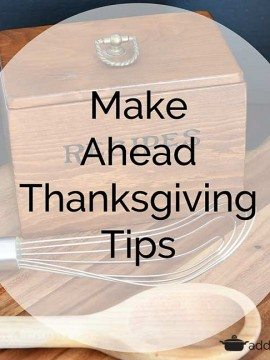 Make Ahead Thanksgiving Tips and Meal Plan!