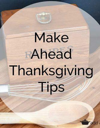 Make Ahead Thanksgiving Tips!