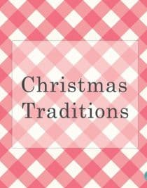 Christmas Traditions from addapinch.com