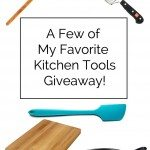 A Few of My Favorite Cooking Tools Giveaway!
