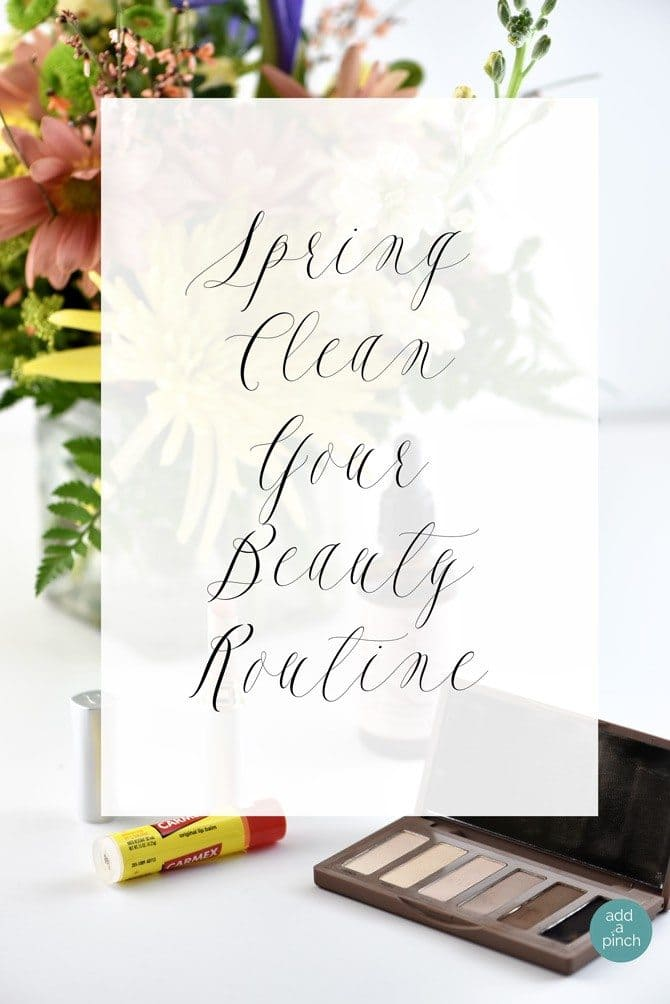 Spring Clean Your Beauty Routine from addapinch.com