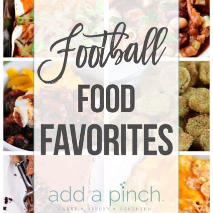 Football Food Favorites! Favorite foods for making and serving during football season whether you are serving at a tailgate party, taking a dish to a friend's football watch party, or just need something to munch on while you watch the big game from home! // addapinch.com