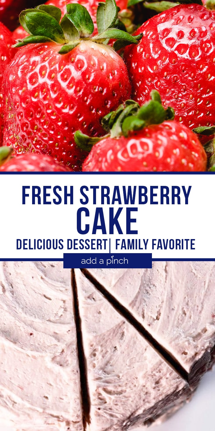 Strawberry Cake Collage with fresh strawberries, top view of sliced Strawberry Cake - with text - addapinch.com