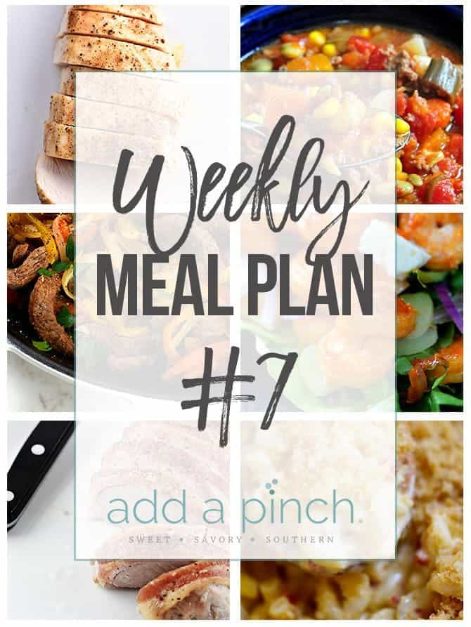 Weekly Meal Plan #7 // Sharing our Weekly Meal Plan with make-ahead tips, freezer instructions, and ways make supper even easier! // addapinch.com