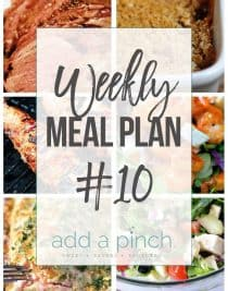 Weekly Meal Plan #10 // Sharing our Weekly Meal Plan with make-ahead tips, freezer instructions, and ways make supper even easier! // addapinch.com
