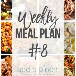 Weekly Meal Plan #8 // Sharing our Weekly Meal Plan with make-ahead tips, freezer instructions, and ways make supper even easier! // addapinch.com