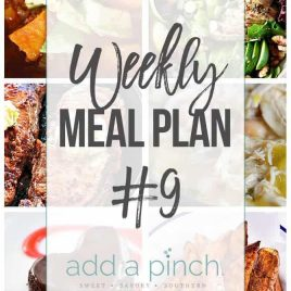 Weekly Meal Plan #9 // Sharing our Weekly Meal Plan with make-ahead tips, freezer instructions, and ways make supper even easier! // addapinch.com