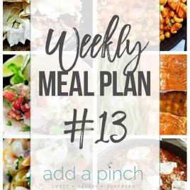 Weekly Meal Plan #13 - Sharing our Weekly Meal Plan with make-ahead tips, freezer instructions, and ways make supper even easier! // addapinch.com