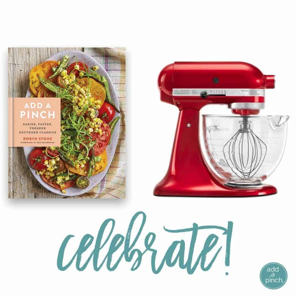 Add a Pinch Cookbook + Kitchenaid Mixer Celebrate Giveaway! // addapinch.com