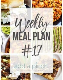 Weekly Meal Plan #17 - Sharing our Weekly Meal Plan with make-ahead tips, freezer instructions, and ways make supper even easier! // addapinch.com