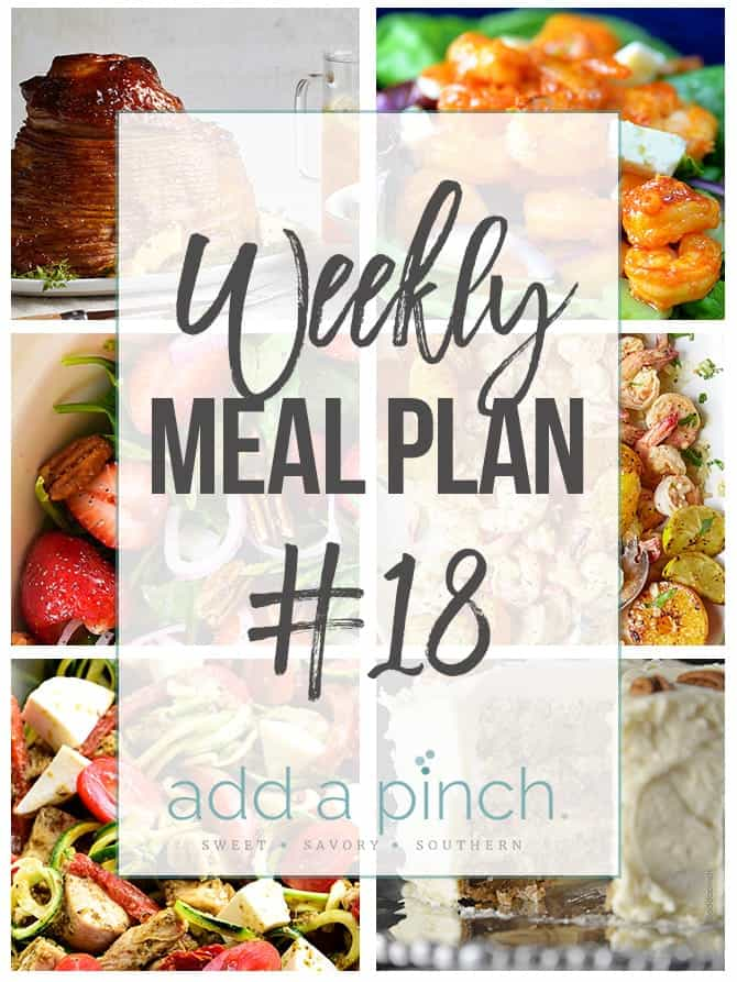 Weekly Meal Plan #18 - Sharing our Weekly Meal Plan with make-ahead tips, freezer instructions, and ways make supper even easier! // addapinch.com