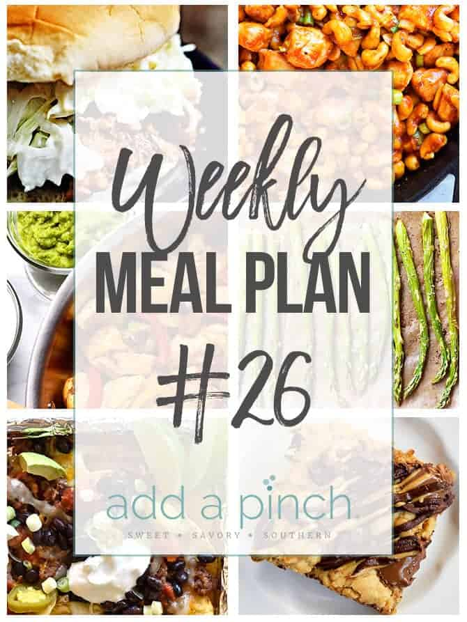 Weekly Meal Plan #26 - Sharing our Weekly Meal Plan with make-ahead tips, freezer instructions, and ways make supper even easier! // addapinch.com