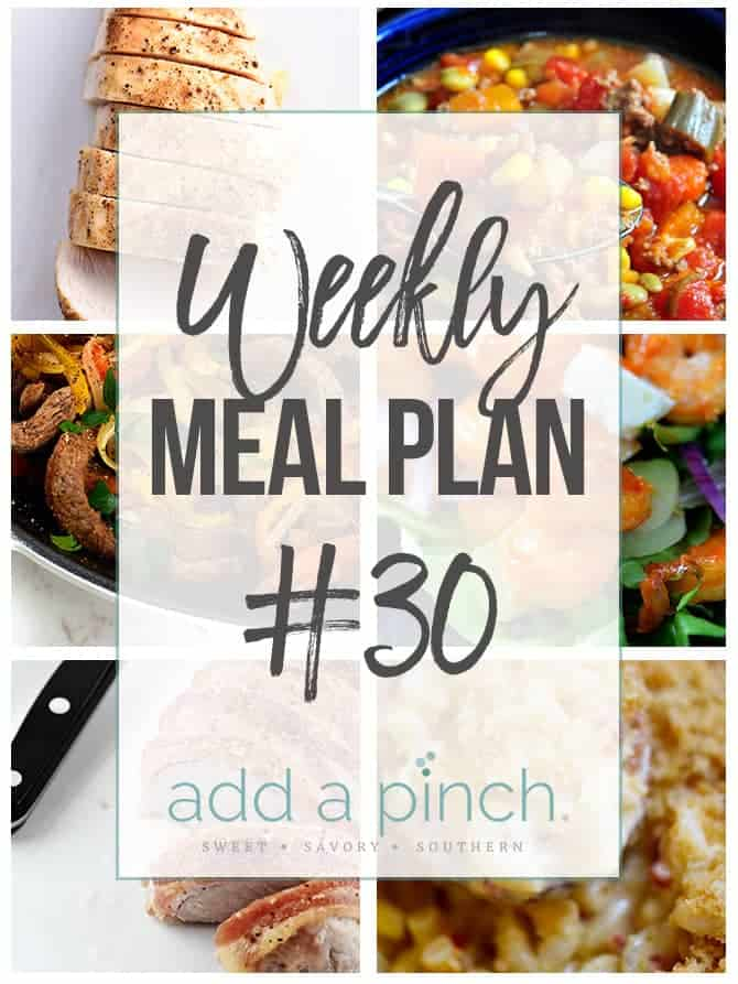 Weekly Meal Plan #30 - Sharing our Weekly Meal Plan with make-ahead tips, freezer instructions, and ways make supper even easier! // addapinch.com