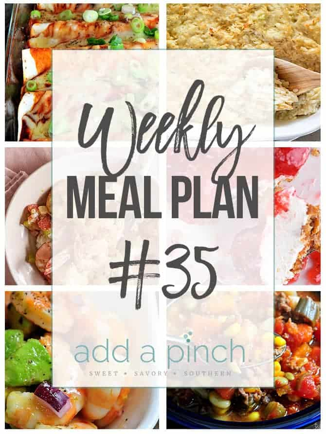 Weekly Meal Plan #35 - Sharing our Weekly Meal Plan with make-ahead tips, freezer instructions, and ways make supper even easier! // addapinch.com