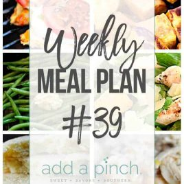 Weekly Meal Plan #39 - Sharing our Weekly Meal Plan with make-ahead tips, freezer instructions, and ways make supper even easier! // addapinch.com
