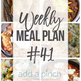 Weekly Meal Plan #41 - Sharing our Weekly Meal Plan with make-ahead tips, freezer instructions, and ways make supper even easier! // addapinch.com