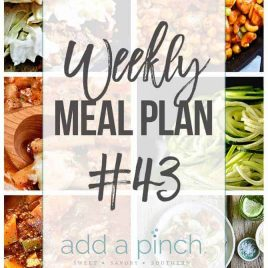 Weekly Meal Plan #43 - Sharing our Weekly Meal Plan with make-ahead tips, freezer instructions, and ways make supper even easier! // addapinch.com