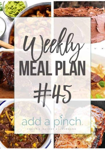 Weekly Meal Plan #45 - Sharing our Weekly Meal Plan with make-ahead tips, freezer instructions, and ways to make supper even easier! // addapinch.com