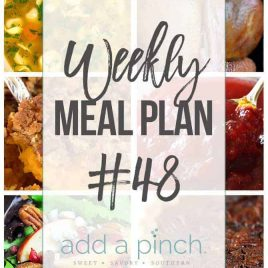 Weekly Meal Plan #48 - Sharing our Weekly Meal Plan with make-ahead tips, freezer instructions, and ways to make supper even easier! // addapinch.com