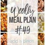Weekly Meal Plan #49