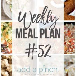 Weekly Meal Plan #52 - Sharing our Weekly Meal Plan with make-ahead tips, freezer instructions, and ways to make supper even easier! // addapinch.com