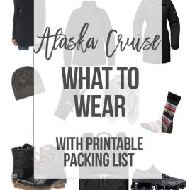 Alaska Cruise: What to Wear on Your Alaskan Cruise with printable packing list! // addapinch.com