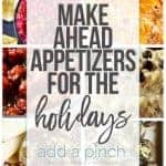 5 Make Ahead Appetizers for the Holidays