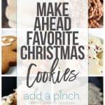 Make Ahead Favorite Christmas Cookies