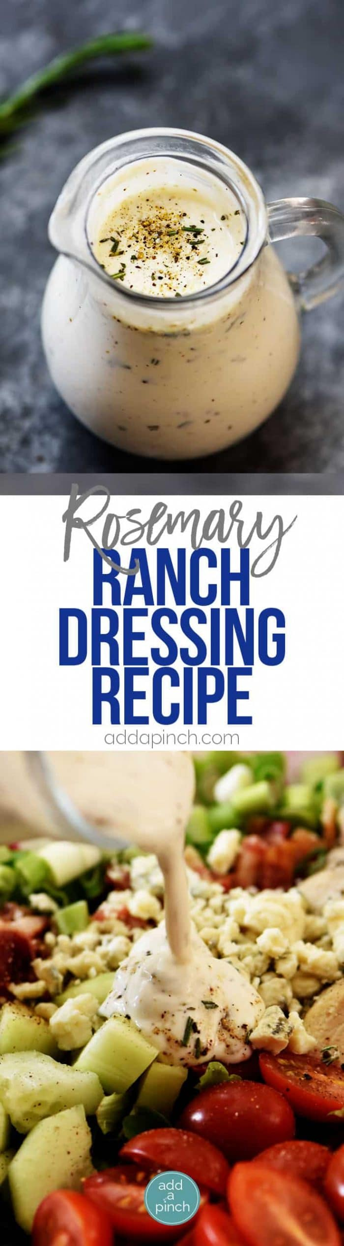 Rosemary Ranch Dressing Recipe - This simple ranch dressing is an update to the classic ranch dressing with fresh rosemary and spices and adds so much flavor to salads, chicken, and so many dishes! // addapinch.com
