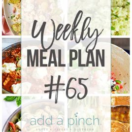 Weekly Meal Plan #65 - Sharing our Weekly Meal Plan with make-ahead tips, freezer instructions, and ways to make supper even easier! // addapinch.com