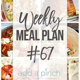 Weekly Meal Plan #67 - Sharing our Weekly Meal Plan with make-ahead tips, freezer instructions, and ways to make supper even easier! // addapinch.com