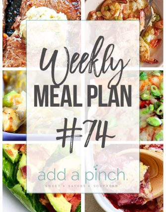Weekly Meal Plan #74 - Sharing our Weekly Meal Plan with make-ahead tips, freezer instructions, and ways to make supper even easier! // addapinch.com