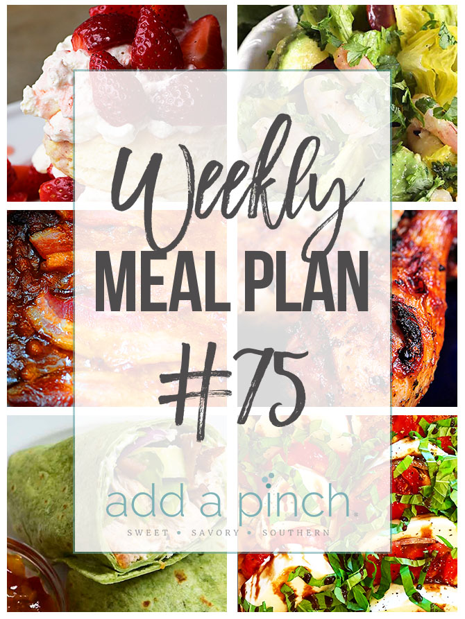 Weekly Meal Plan #75 - Sharing our Weekly Meal Plan with make-ahead tips, freezer instructions, and ways to make supper even easier! // addapinch.com
