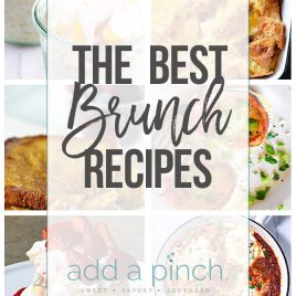 The Best Brunch Recipes - A collection of the best brunch recipes perfect for special celebrations, holidays, and weekends! // addapinch.com