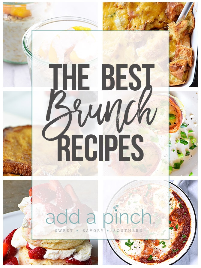 The Best Brunch Recipes - A collection of the best brunch recipes perfect for special celebrations, holidays, and weekends!// addapinch.com