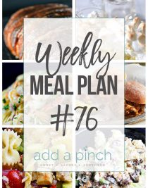 Weekly Meal Plan #76 - Sharing our Weekly Meal Plan with make-ahead tips, freezer instructions, and ways to make supper even easier! // addapinch.com