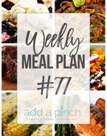 Weekly Meal Plan #77 - Sharing our Weekly Meal Plan with make-ahead tips, freezer instructions, and ways to make supper even easier! // addapinch.com